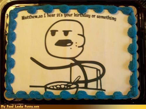 birthday birthday cake cakes cereal cereal guy Memes Sweet Treats - 4327661312