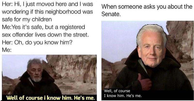 Funny memes using Obi-Wan Kenobi screen capture from Star Wars, A New Hope.