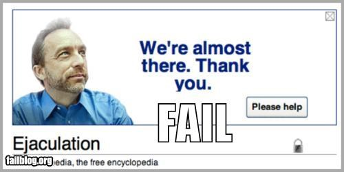 ads,ejaculation,failboat,innuendo,juxtaposition,online,poor planning,wikipedia