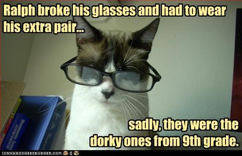 9th grade broken caption captioned cat dorky extra glasses pair replacements sadly unfortunately - 4331096832