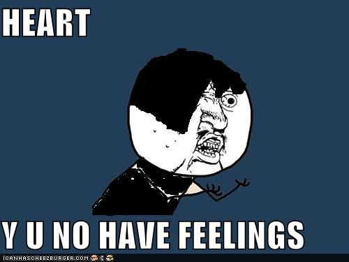 emolulz,feelings,heart,Y U NO