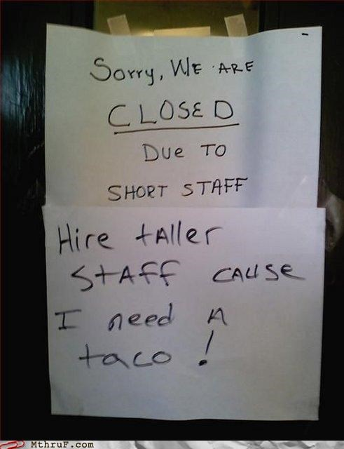 closed,funny,note,short staff,taco