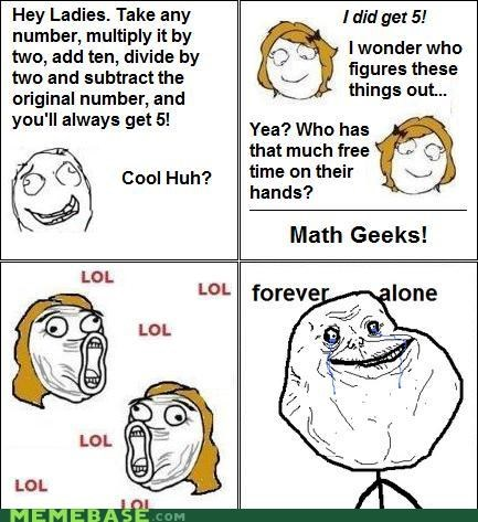 alone,forever alone,geeks,math