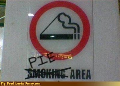changed,graffiti,pie,pie area,signs,smoking,smoking area,Sweet Treats