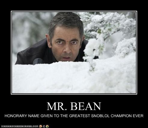MR. BEAN HONORARY NAME GIVEN TO THE GREATEST SNOBLOL CHAMPION EVER