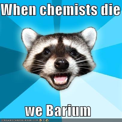 ba,barium,chemist,Lame Pun Coon,pun