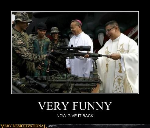 guns laughs priests religion war wtf - 4340115200