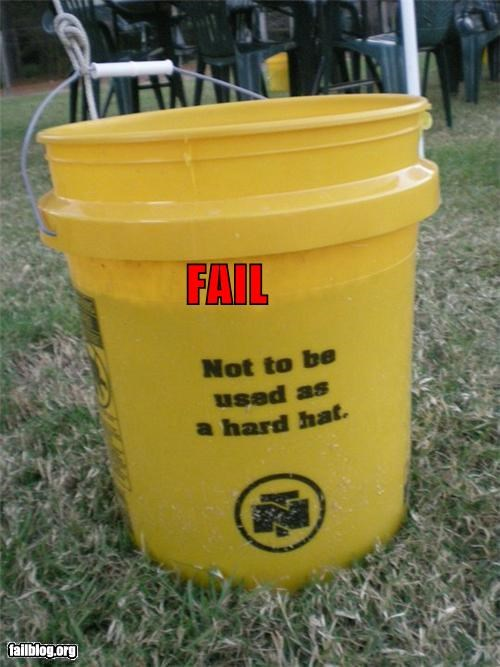bucket,FAIL,failboat,g rated,hardhat,oddly specific,safety