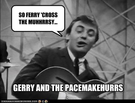 Celebriderp derp ferry gerry Music old band pacemakers what - 4343773696