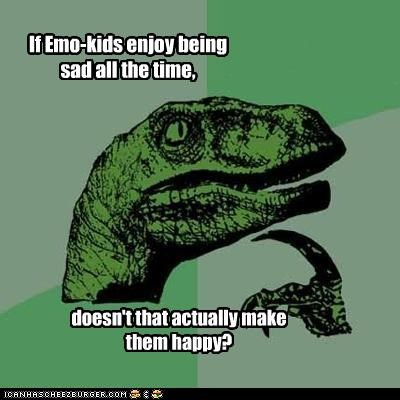 emo kids happy philosoraptor Sad