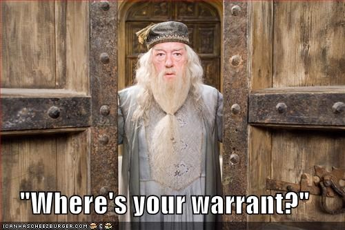 """""""Where's your warrant?"""""""