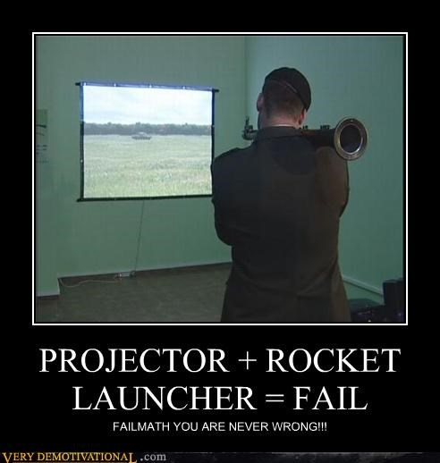 PROJECTOR + ROCKET LAUNCHER = FAIL FAILMATH YOU ARE NEVER WRONG!!!