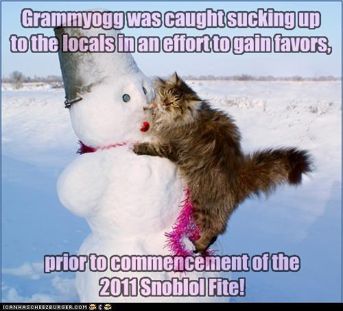 prior to commencement of the 2011 Snoblol Fite! Grammyogg was caught sucking up to the locals in an effort to gain favors,