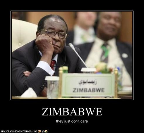 ZIMBABWE they just don't care