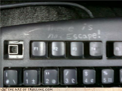 esc,IRL,keyboard,no escape