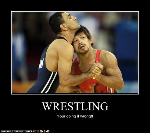 WRESTLING Your doing it wrong!!