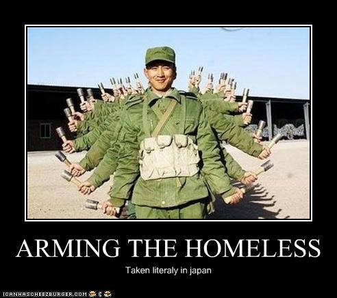 ARMING THE HOMELESS Taken literaly in japan