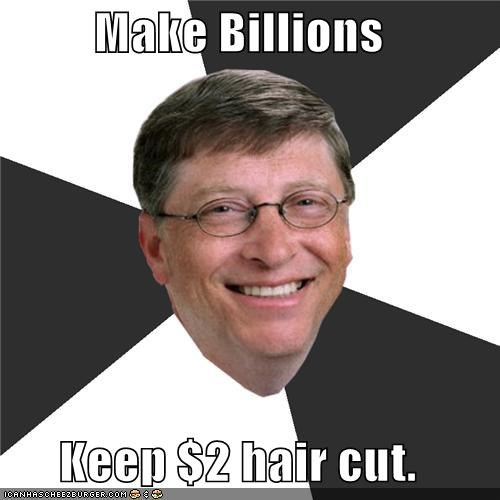 Bill Gates,cheapskate,haircut,Memes,style deficit
