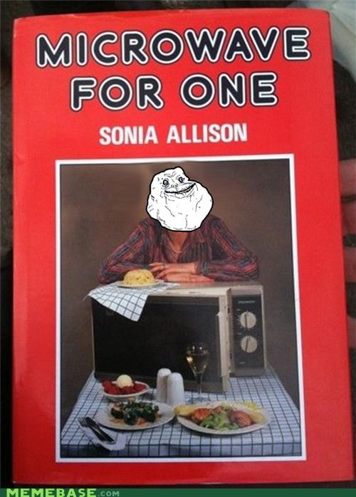 cooking forever alone microwave solo - 4355158528