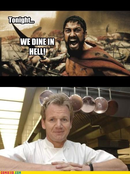 300,hells-kitchen,kitchen,puns,sparta,the internets,tonight we dine in hell,TV