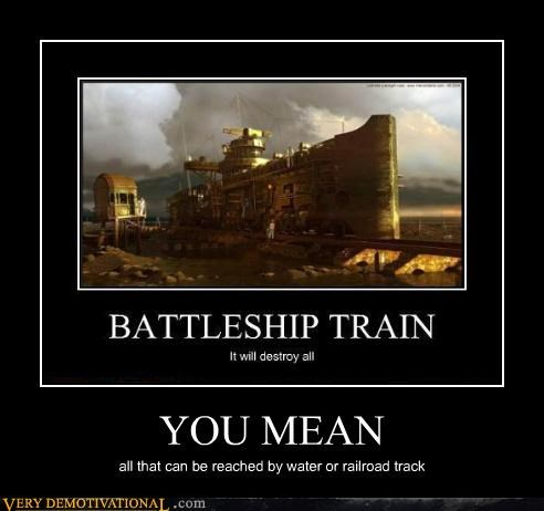 YOU MEAN all that can be reached by water or railroad track