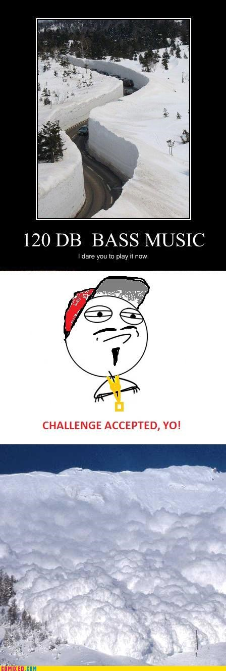 20 hz bass Challenge Accepted snow the internets - 4356192256