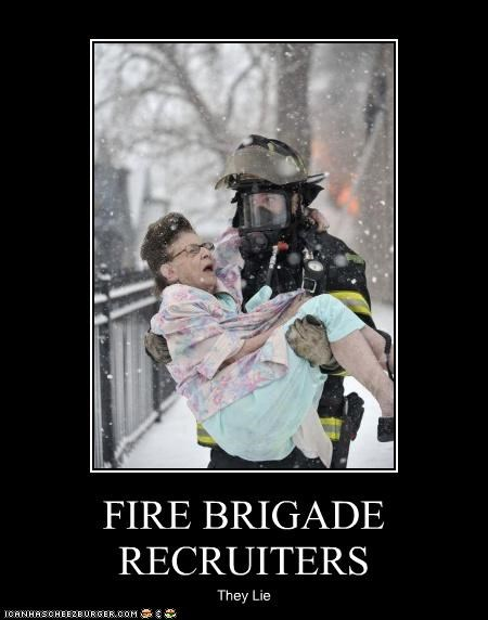 FIRE BRIGADE RECRUITERS They Lie