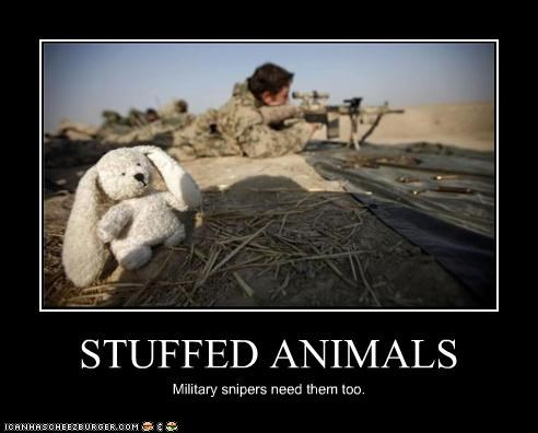 STUFFED ANIMALS Military snipers need them too.