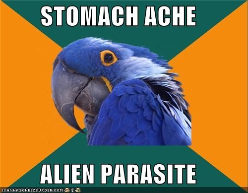 alien,chest burster,Paranoid Parrot,parasite,stomach ache