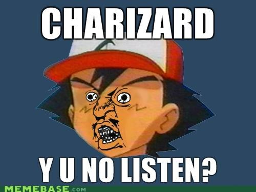 ash ketchum charizard oak Pokémans Y U No Guy - 4362023936