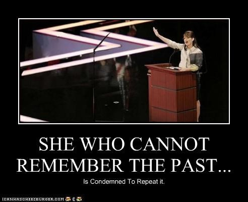 SHE WHO CANNOT REMEMBER THE PAST... Is Condemned To Repeat it.