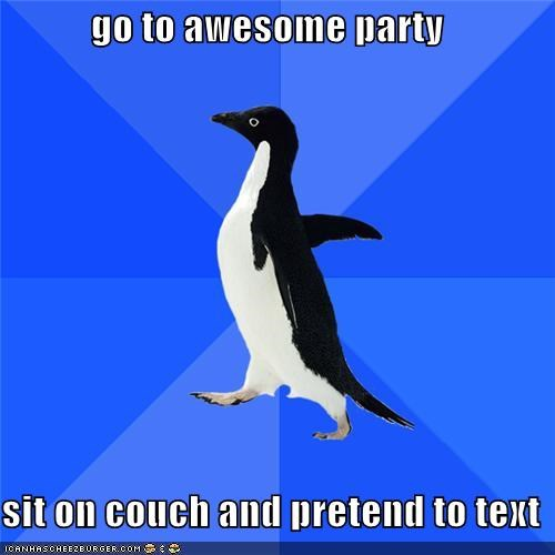 Party,pretend to text,so ronery,socially awkward penguin