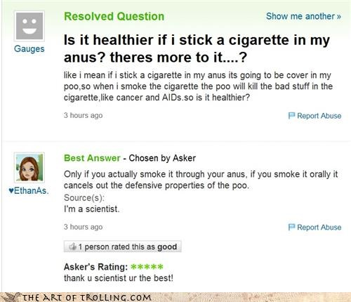 cigarettes,pooptimes,wtf,yahoo answers