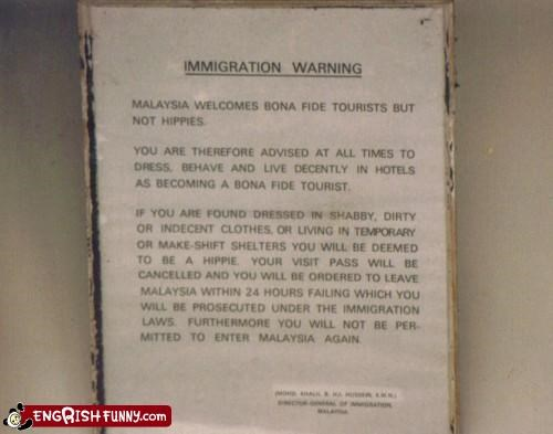 engrish,hippie,immigration,malaysia,warning