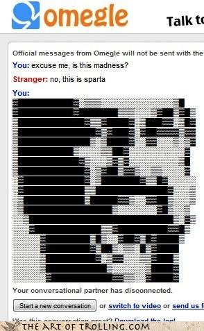 ASCII,madness,Omegle,sparta,this is patrick