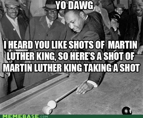 martin luther king jr,Memes,pool,Xzibit