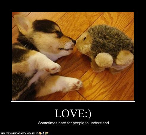LOVE:) Sometimes hard for people to understand
