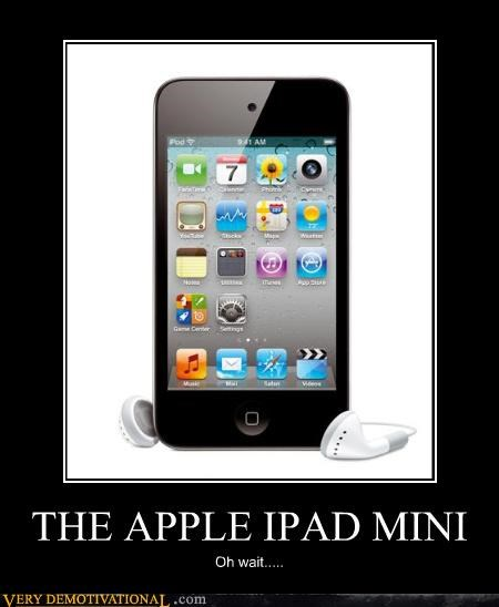 THE APPLE IPAD MINI Oh wait.....