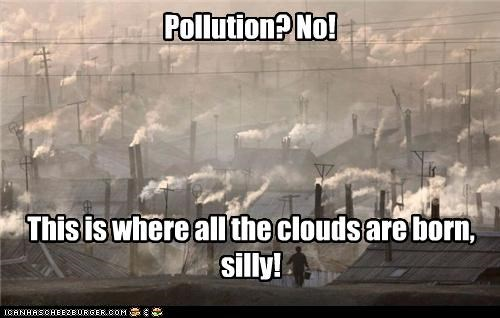 Pollution? No! This is where all the clouds are born, silly!