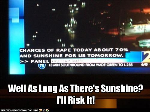 closed captioning,mistake,news,oops,rape,sunshine,TV,typo,weather