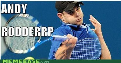 andy roddick i-dont-know-anything-about-tennis Sportderps sports tennis - 4370370560