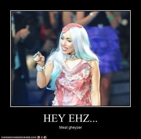 HEY EHZ... Meat gheyzer