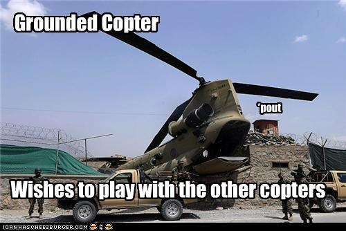 Grounded Copter Wishes to play with the other copters *pout