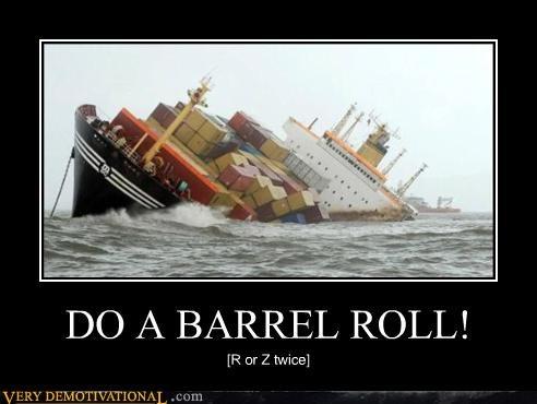 DO A BARREL ROLL! [R or Z twice]