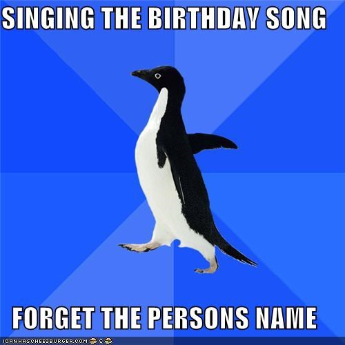 birthday song happy birthday say my name socially awkward penguin - 4373242368