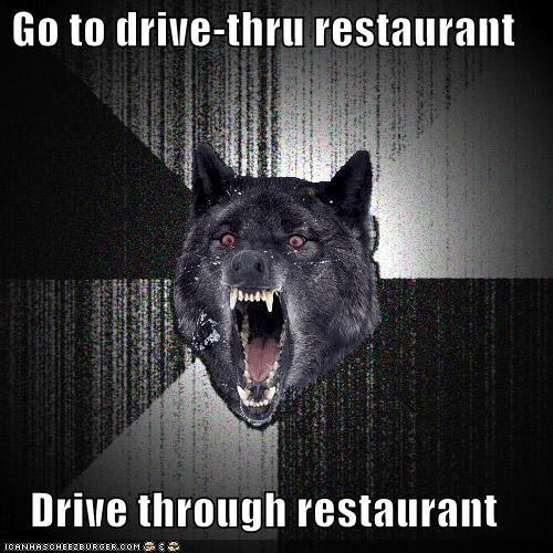 drive through drive thru Insanity Wolf - 4373468416