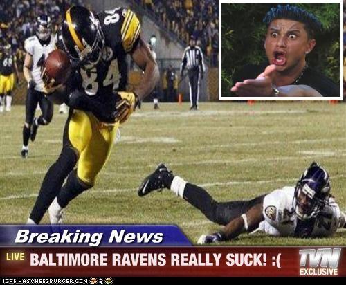Breaking News Baltimore Ravens Really Suck Cheezburger
