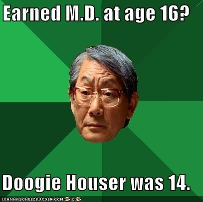Earned M.D. at age 16? Doogie Houser was 14.