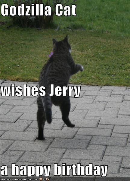 Godzilla Cat Wishes Jerry A Happy Birthday Cheezburger Funny