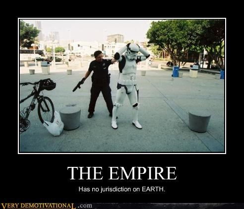 THE EMPIRE Has no jurisdiction on EARTH.